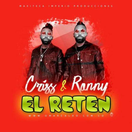 Descargar:Criss y Ronny - El Reten (Original)